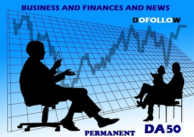 Guest post on Business and News and Finances DA50 niche Blog