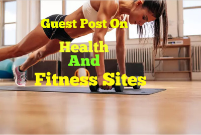 Publish guest Post On  My Fitness Or Exercise Blog