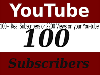 Give Safe 100+ Real Subscribers or 2200 Views on your You-tube