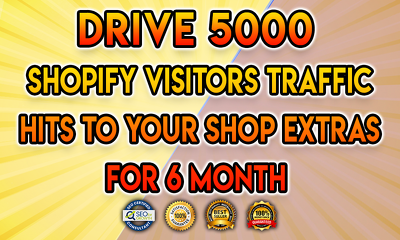 Drive 5000 shopify visitors traffic hits to your shop extras