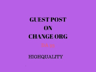 Publish A permanent guest post on change org