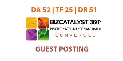 Publish a guest post on Biz Catalyst 360 - DA52, TF25, DR51