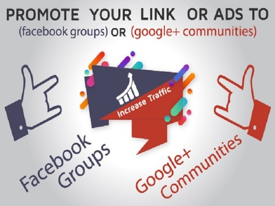 Promote your ad or URL on Fb groups or g+ Communities