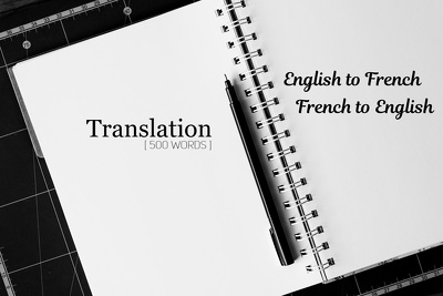 Translate from English to French/French to English [ 500 words ]