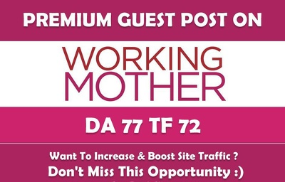 Write & Publish Guest Post on WorkingMother.com - DA77