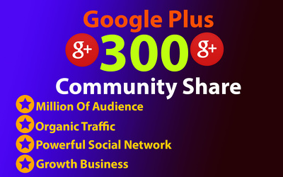 300 Google plus community share for social media marketing