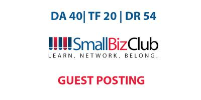 Publish a guest post on Small Biz Club - DA40, TF20, DR54