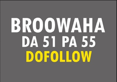 Publish a guest post on Broowaha.com DA 52 PA 60 – Broowaha