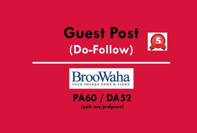 Publish you Guest Post on Broowaha / Broowaha.com (Do-Follow)
