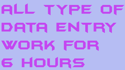All type of data entry work for 6 hours