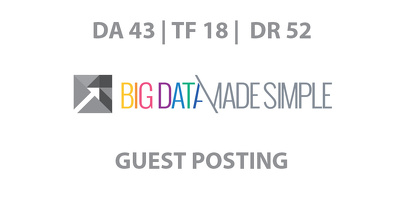 Publish a guest post on Big Data Made Simple - DA43, TF18, DR52