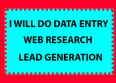 30 Data Entries, Lead generation and targeted research