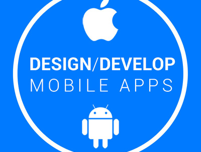 Design/Develop your iOS/Android application