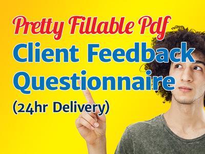 Send you my Fillable PDF Client Feedback Form 24hr