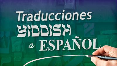 Puedo traducir 250 palabras del yiddish / idish al español.
