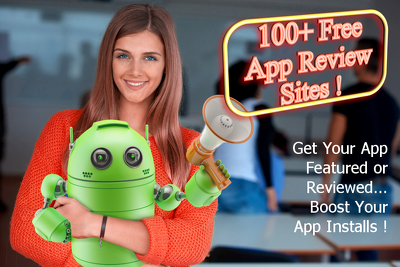 Send you 100+ Free App Review Sites For Your Android App