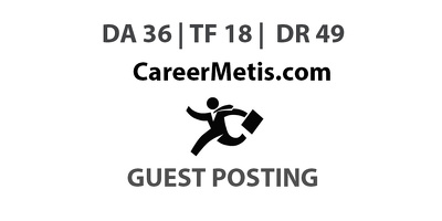 Publish a guest post on Career Metis - DA36, TF18, DR49