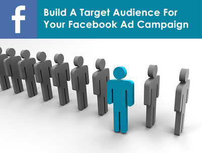Create a Targeted Audience for Your Facebook Ad Campaign