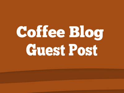 Publish A Guest Post With Dofollow Link On CoffeeGuideBlog.Com