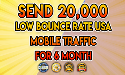 Send 20,000 low bounce rate USA mobile traffic for 6 month