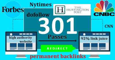 Give you 301 redirect backlink on forbes, cnbc,bbc,NYTimes
