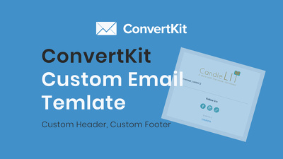 Create Custom Convertkit Email Template
