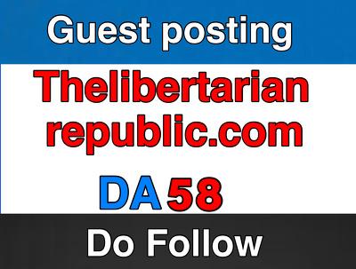 Guest post on ThelibertarianRepublic.com  – Do Follow – DA 56