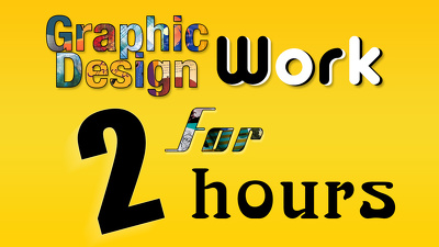 Do all type of Graphic Design work for 2 hours