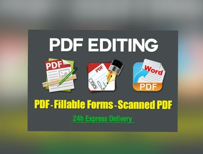 PDF Editing and Create Fillable forms - Scanned PDF in 20 Houre