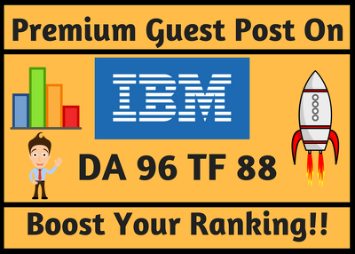 Write and Publish Guest Post On IBM.com DA 96 TF 88