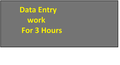 Do all type of data entry jobs for 3 hours