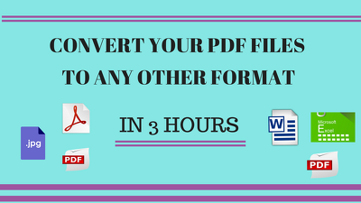 Convert Your PDF Files To Any Other Format in 3 Hours