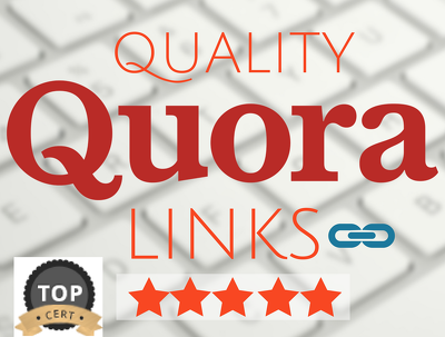 Submit 15 HIGH QUALITY Quora answers with backlinks to your site