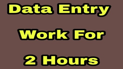Do all type of Data Entry for 2 Hours