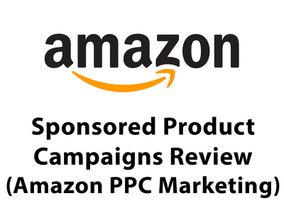 Optimize/review your Amazon PPC Sponsored Product Campaigns