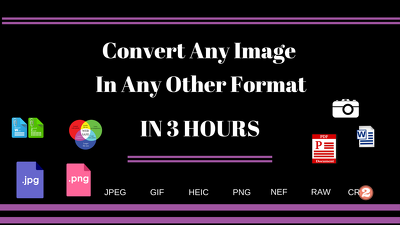 Convert Any Image In Any Other Format In 3 hours