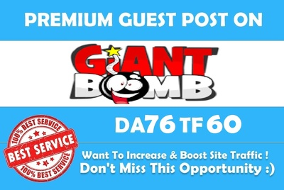 Publish a guest post on Giant bomb - Giantbomb.com - DA76, PA80