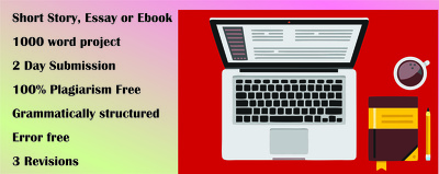Write short stories, ebooks and essays of 1000 words