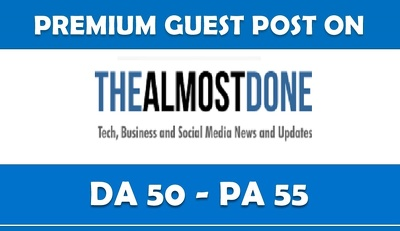 I Will Do Guest Post On TheAlmostDone.com Dofollow Backlink