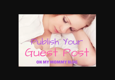 I will publish parenting guest post on my mommy blog