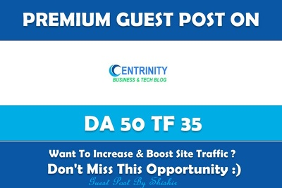 Write & Publish Guest Post on Centrinity. Centrinity.com - DA 50