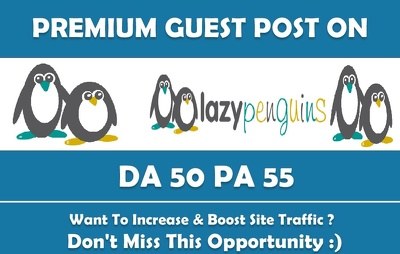 Write & Publish Guest Post on Lazypenguins.com - DA 50