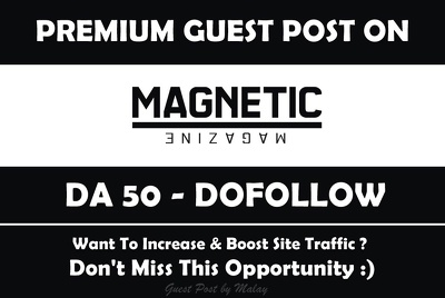 publish Guest post on Magnetic Mag. Magneticmag.com  - DA 50