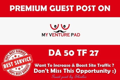 Write & Publish Guest Post on Myventurepad.com - DA 50