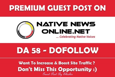 Publish a Guest post on NativeNewsOnline.net - DA 58