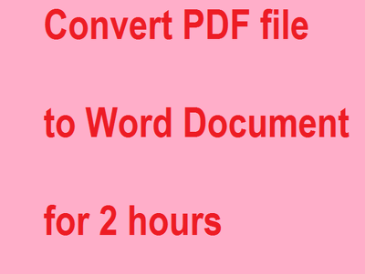 Convert PDF file to Word Document for 2 hours