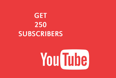 Give you 250 subscribers on your Youtube channel