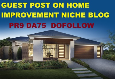 Guest post on Home Improvement Real estate PR9 DA75 niche blog