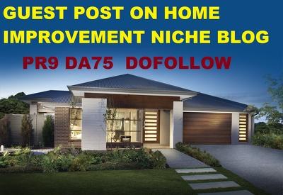 guest post on Home Improvement Real estate PR9 DA75 niche blog