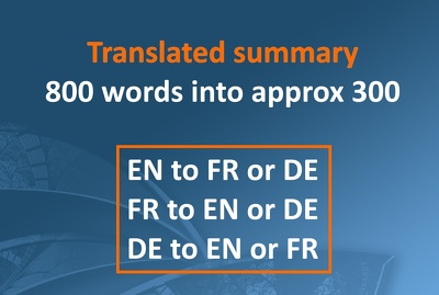 Deliver a TRANSLATED SUMMARY (1/3) from EN or FR into DE